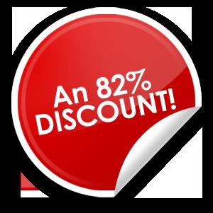 An 82% DISCOUNT!!!